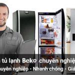 Trung Tâm Sửa Tủ Lạnh Beko Tại Hải Dương Uy Tín